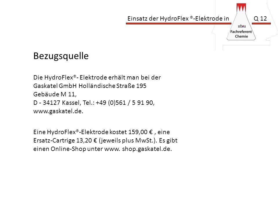 Bezugsquelle Die HydroFlex®- Elektrode erhält man bei der Gaskatel GmbH Holländische Straße 195 Gebäude M 11,