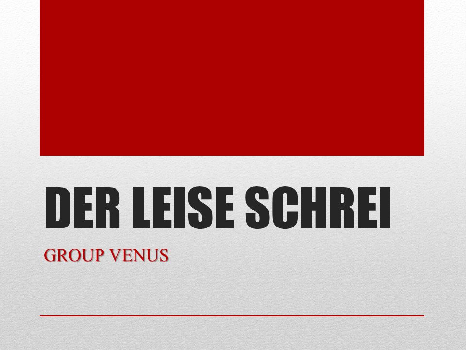 DER LEISE SCHREI GROUP VENUS