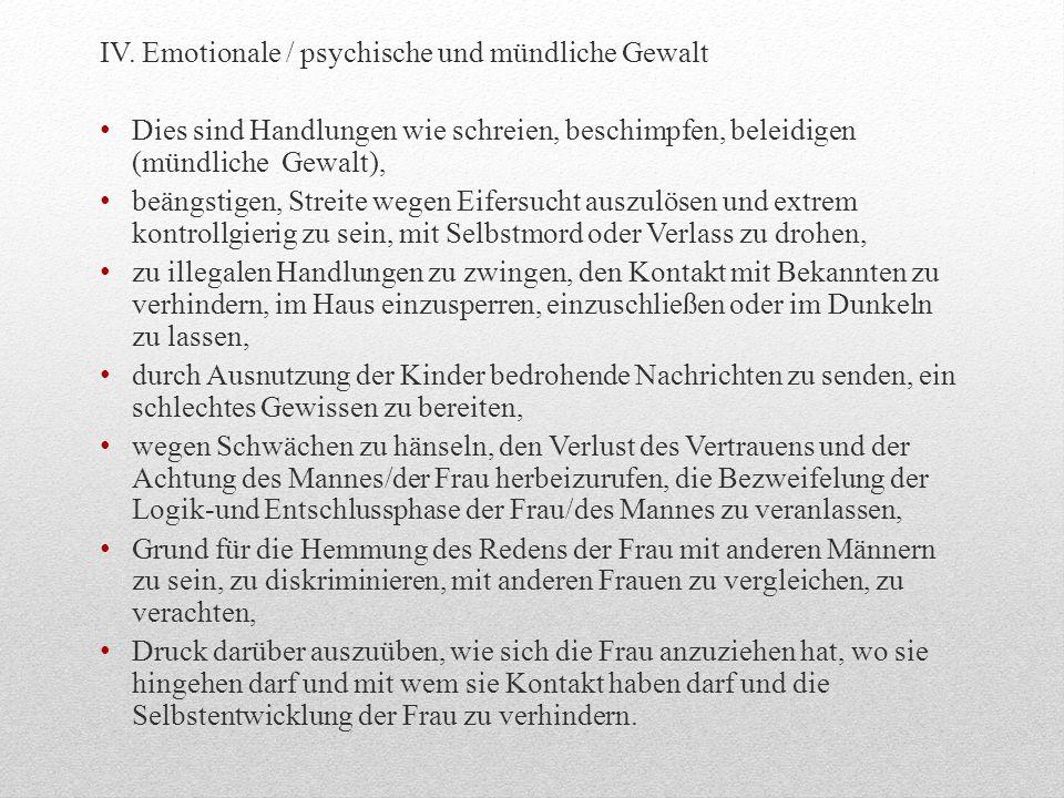 IV. Emotionale / psychische und mündliche Gewalt