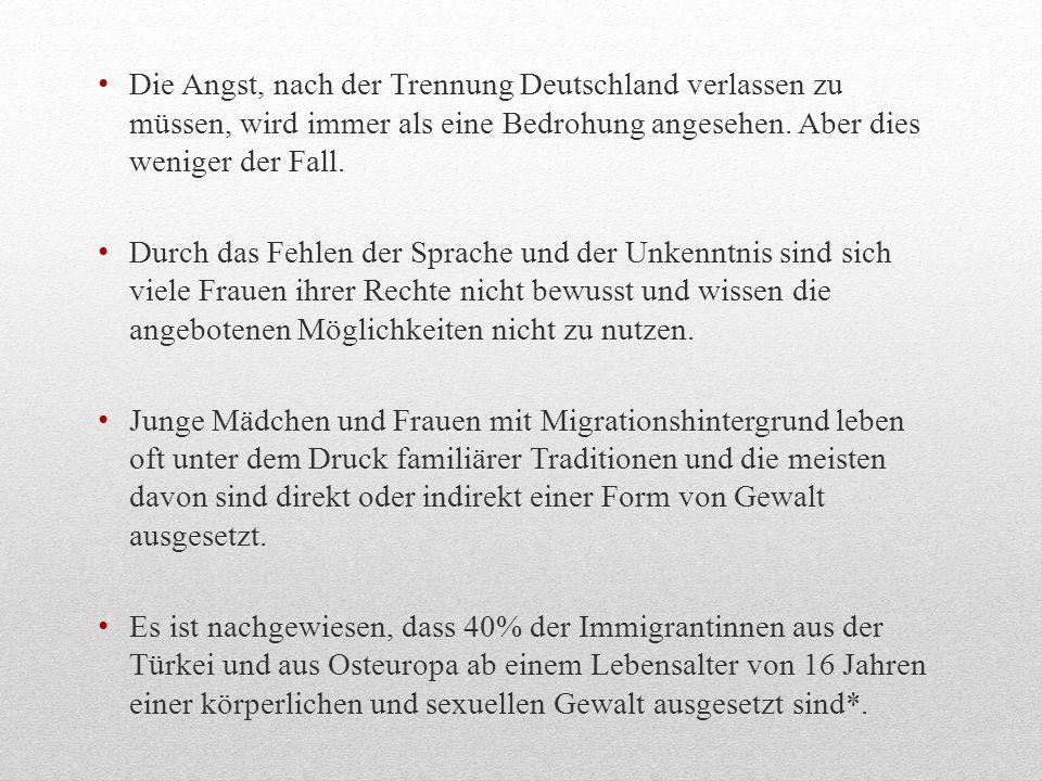 Die Angst, nach der Trennung Deutschland verlassen zu müssen, wird immer als eine Bedrohung angesehen. Aber dies weniger der Fall.