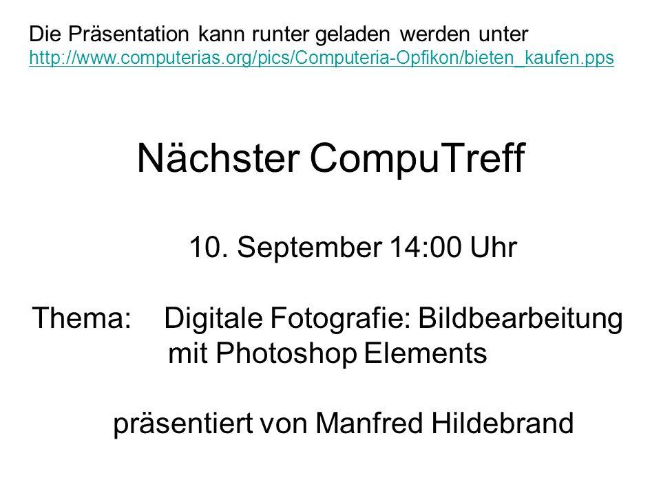 Nächster CompuTreff 10. September 14:00 Uhr