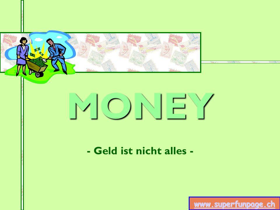 MONEY - Geld ist nicht alles -