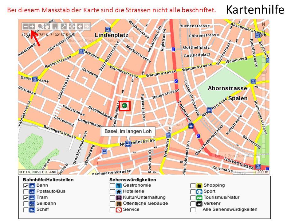 Kartenhilfe Bei diesem Massstab der Karte sind die Strassen nicht alle beschriftet.