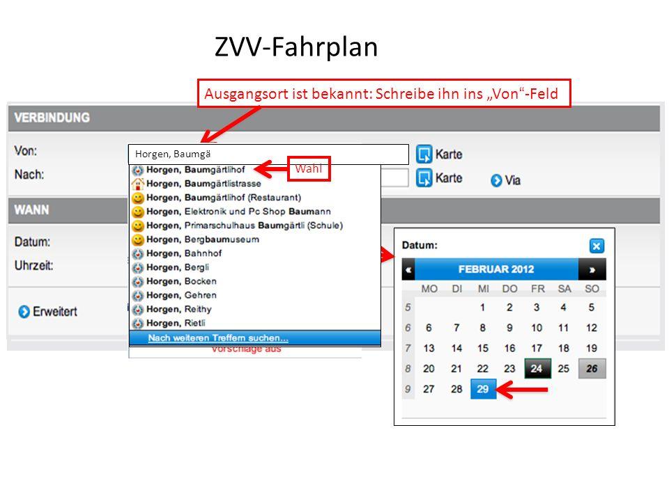 """ZVV-Fahrplan Ausgangsort ist bekannt: Schreibe ihn ins """"Von -Feld"""