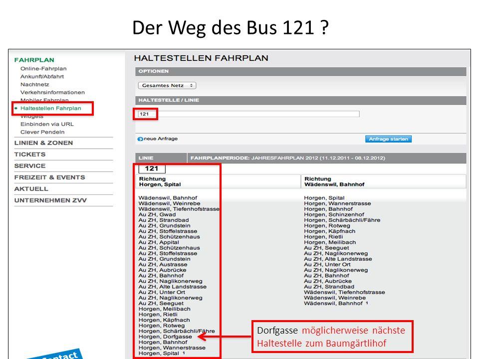 Der Weg des Bus 121 Dorfgasse möglicherweise nächste Haltestelle zum Baumgärtlihof