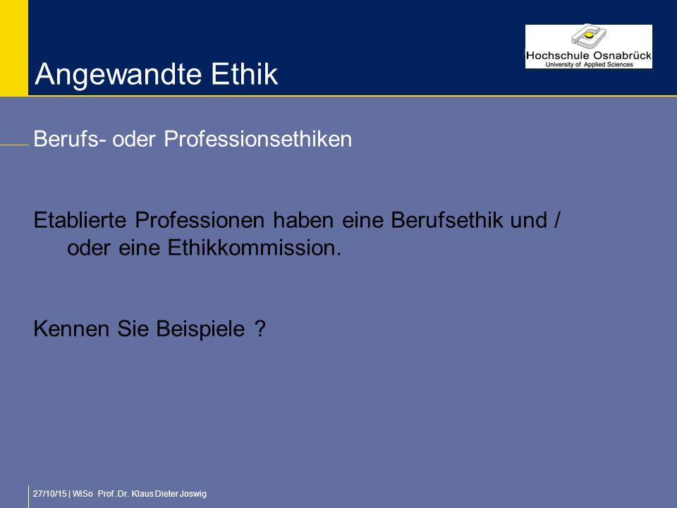 Angewandte Ethik Berufs- oder Professionsethiken