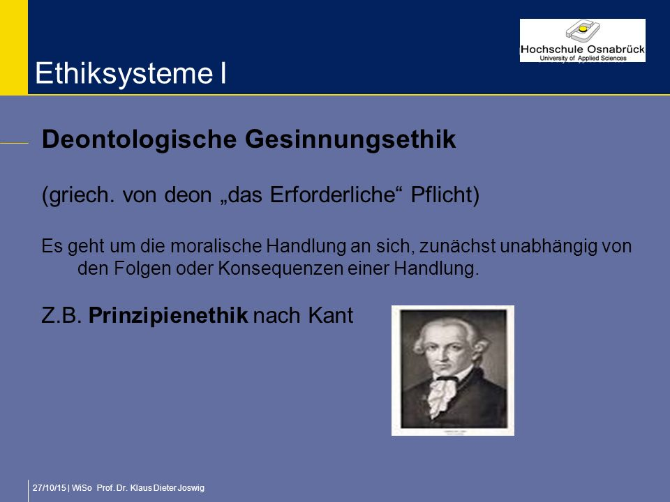 Ethiksysteme I Deontologische Gesinnungsethik