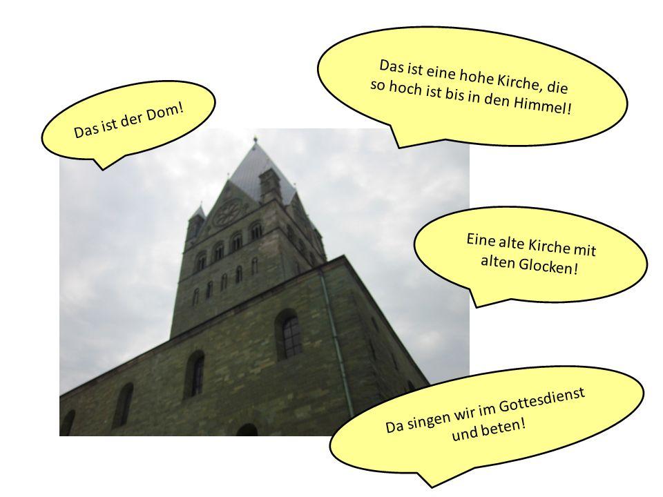 Das ist eine hohe Kirche, die so hoch ist bis in den Himmel!