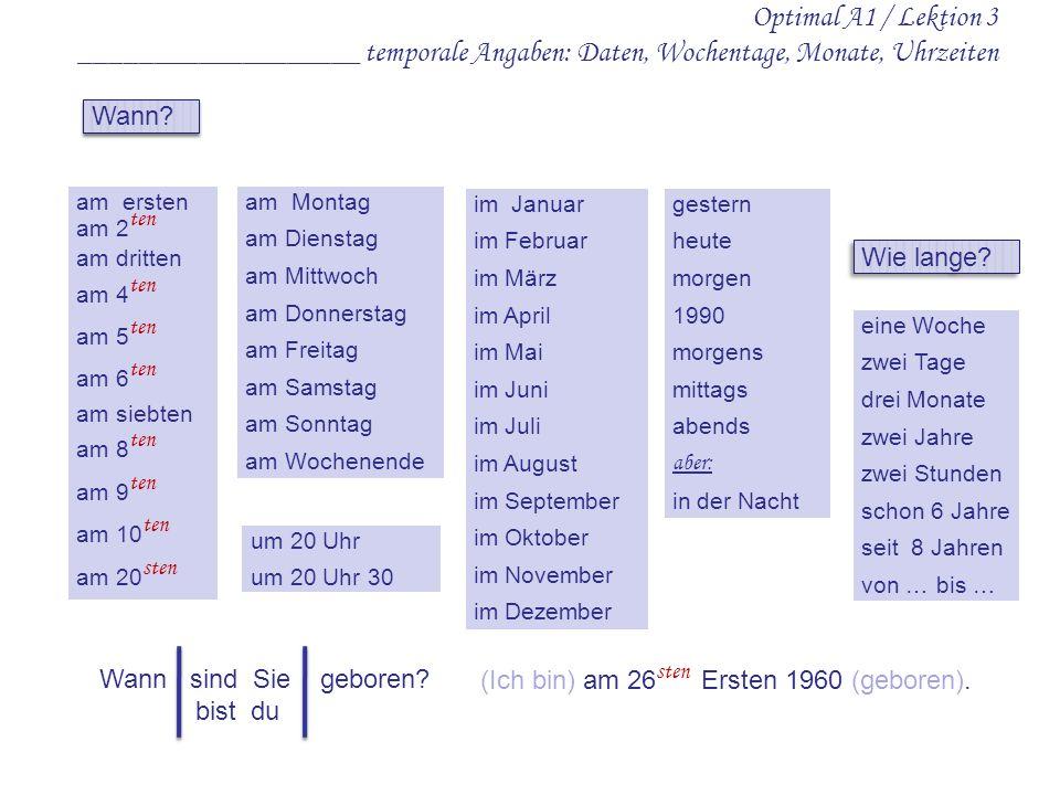 Optimal A1 / Lektion 3 ___________________ temporale Angaben: Daten, Wochentage, Monate, Uhrzeiten