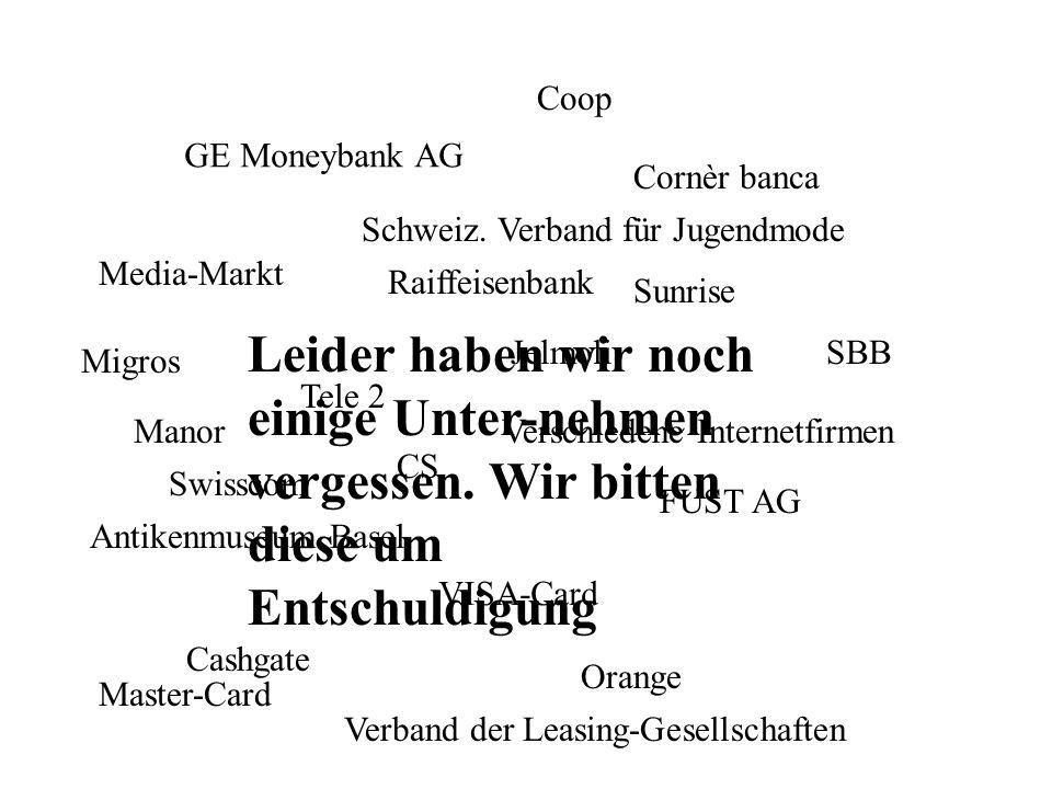 Coop GE Moneybank AG. Cornèr banca. Schweiz. Verband für Jugendmode. Media-Markt. Raiffeisenbank.