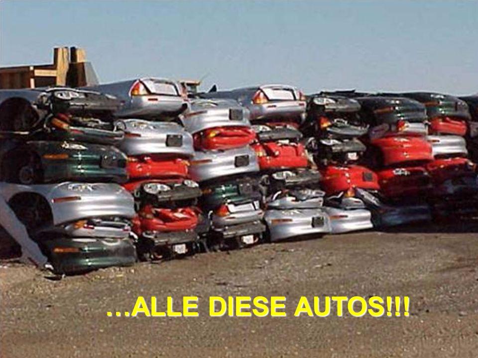 …ALLE DIESE AUTOS!!!