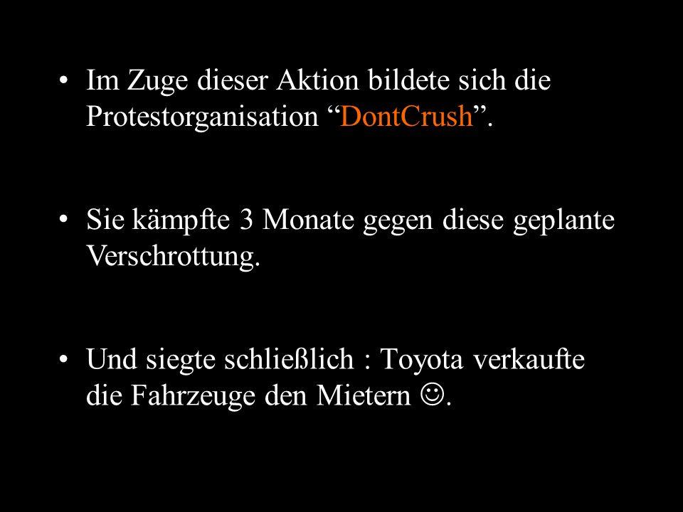 Im Zuge dieser Aktion bildete sich die Protestorganisation DontCrush .