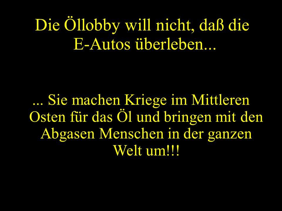 Die Öllobby will nicht, daß die E-Autos überleben...
