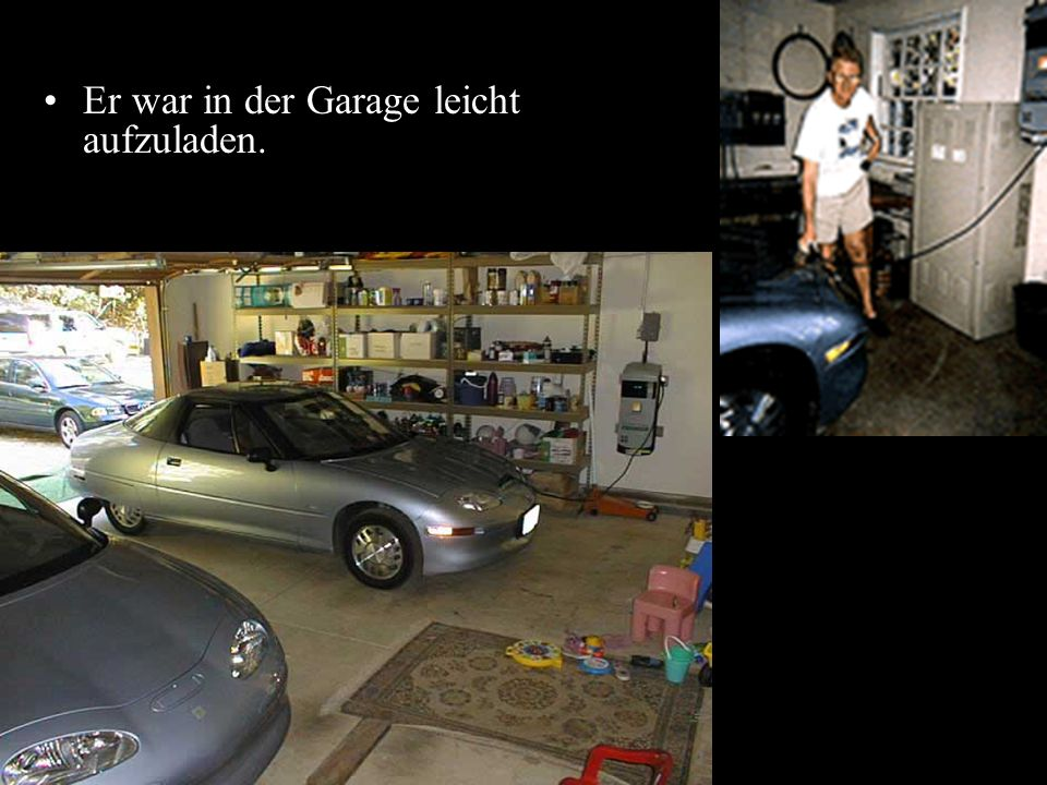 Er war in der Garage leicht aufzuladen.