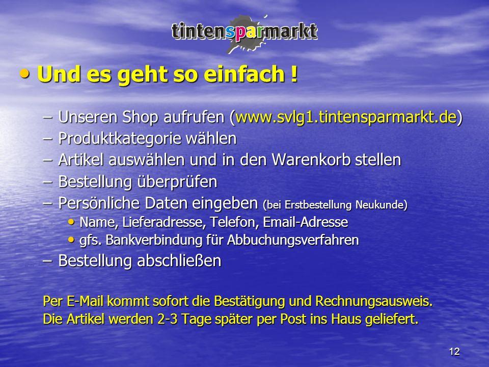 Und es geht so einfach ! Unseren Shop aufrufen (www.svlg1.tintensparmarkt.de) Produktkategorie wählen.