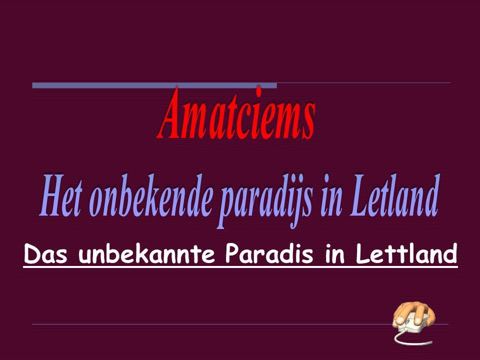 Das unbekannte Paradis in Lettland