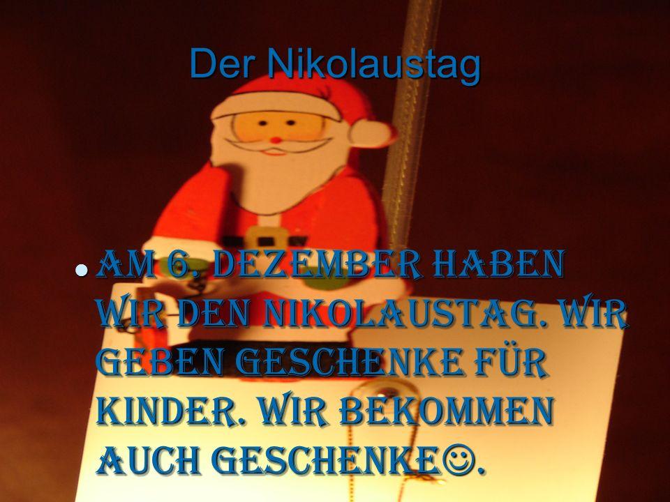 Der Nikolaustag Am 6. Dezember haben wir den Nikolaustag.