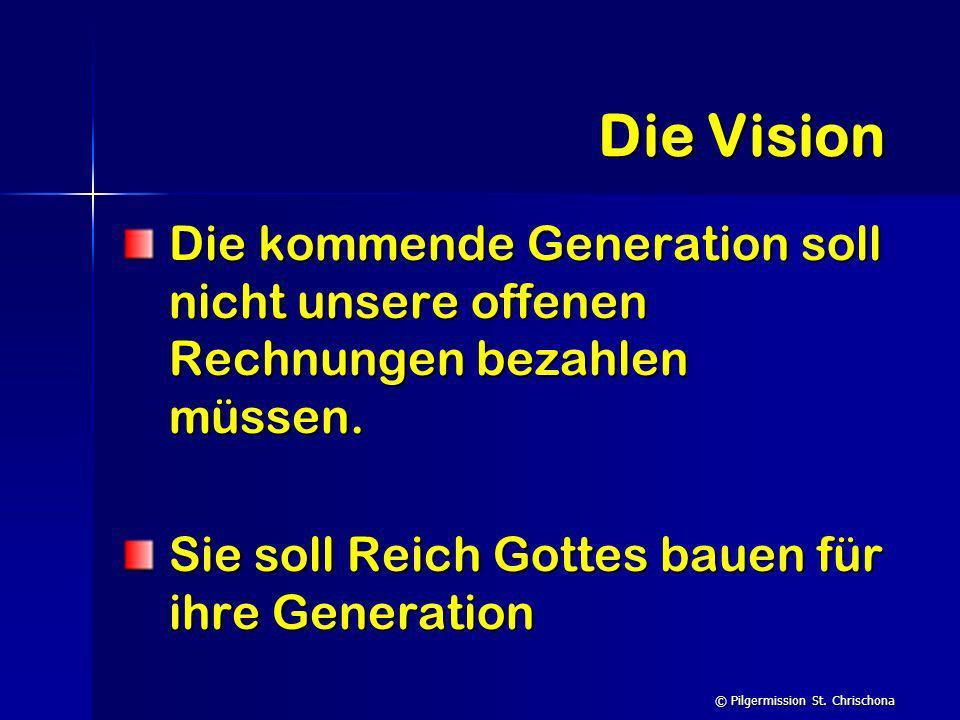 Die Vision Die kommende Generation soll nicht unsere offenen Rechnungen bezahlen müssen.
