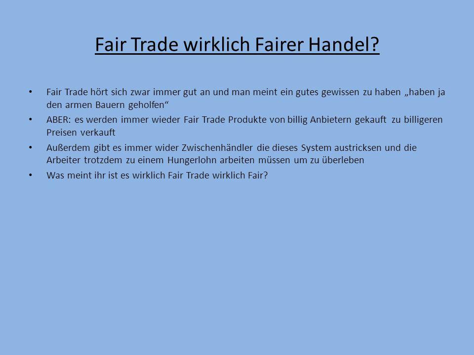 Fair Trade wirklich Fairer Handel