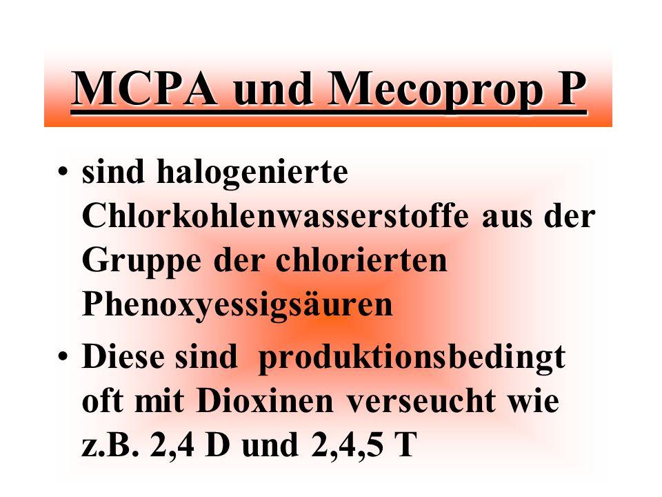 MCPA und Mecoprop P sind halogenierte Chlorkohlenwasserstoffe aus der Gruppe der chlorierten Phenoxyessigsäuren.