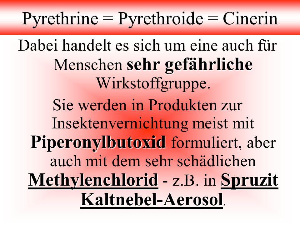 Pyrethrine = Pyrethroide = Cinerin