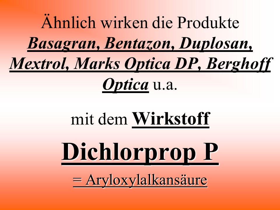 mit dem Wirkstoff Dichlorprop P = Aryloxylalkansäure