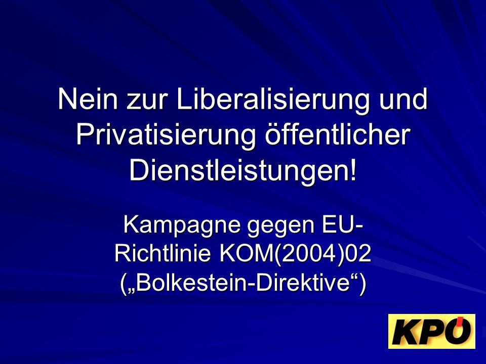 """Kampagne gegen EU-Richtlinie KOM(2004)02 (""""Bolkestein-Direktive )"""