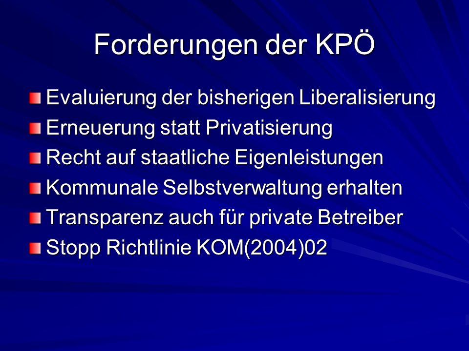 Forderungen der KPÖ Evaluierung der bisherigen Liberalisierung