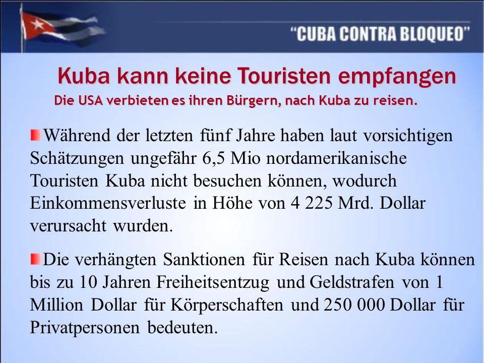 Die USA verbieten es ihren Bürgern, nach Kuba zu reisen.