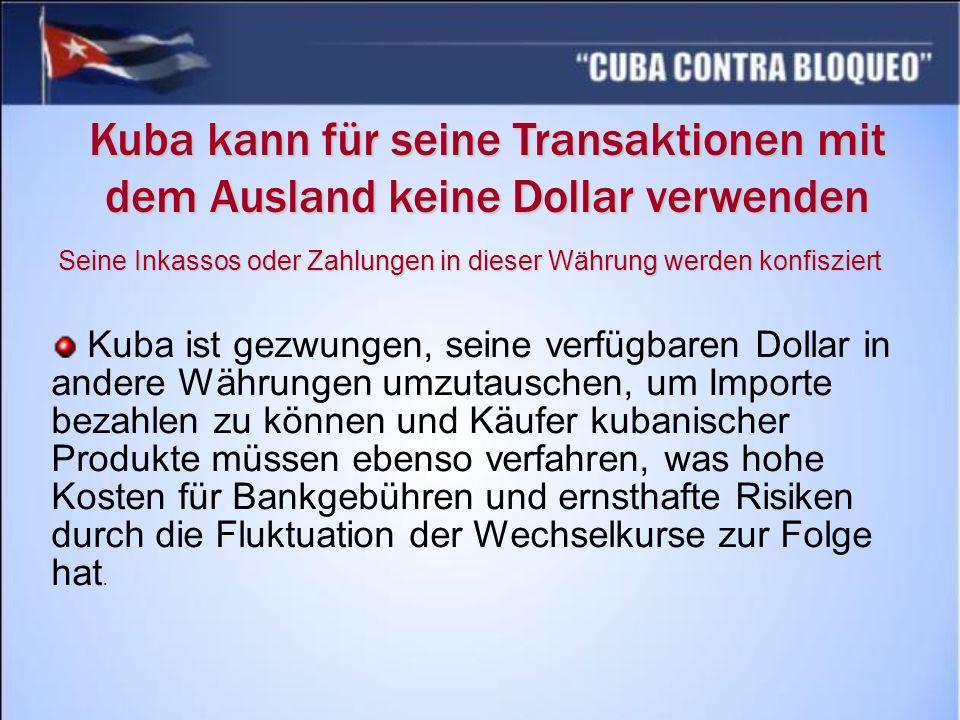 Kuba kann für seine Transaktionen mit dem Ausland keine Dollar verwenden