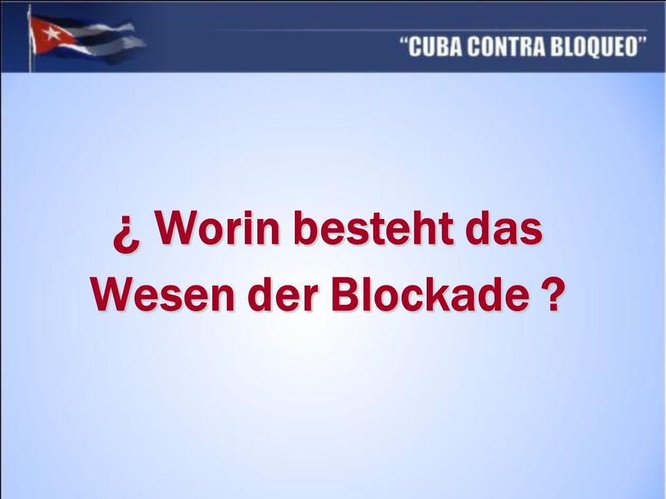¿ Worin besteht das Wesen der Blockade