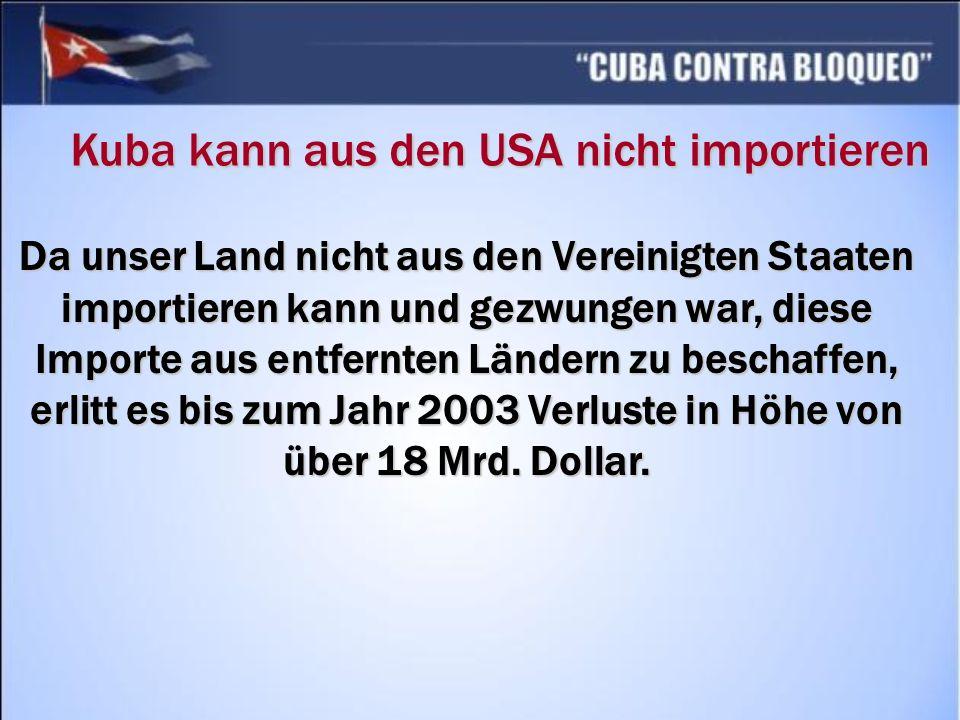 Kuba kann aus den USA nicht importieren