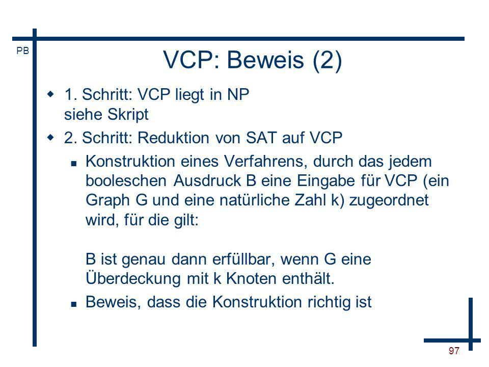VCP: Beweis (2) 1. Schritt: VCP liegt in NP siehe Skript