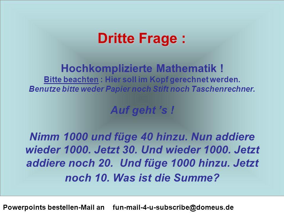Dritte Frage : Hochkomplizierte Mathematik