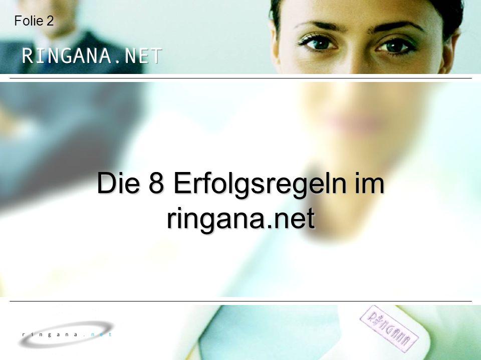 Die 8 Erfolgsregeln im ringana.net