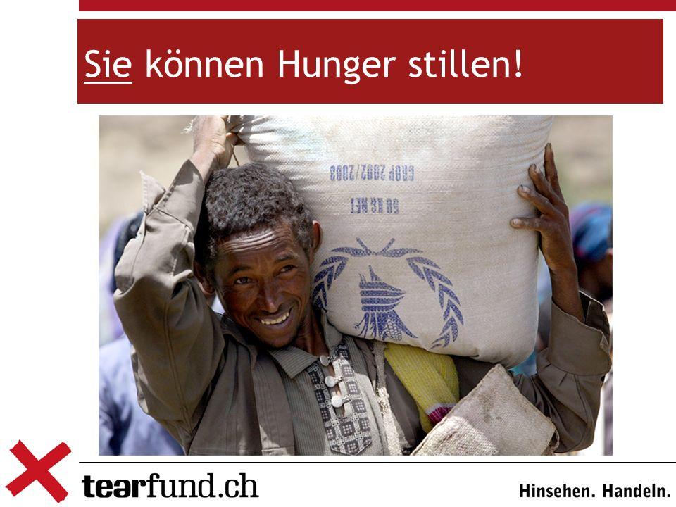 Sie können Hunger stillen!