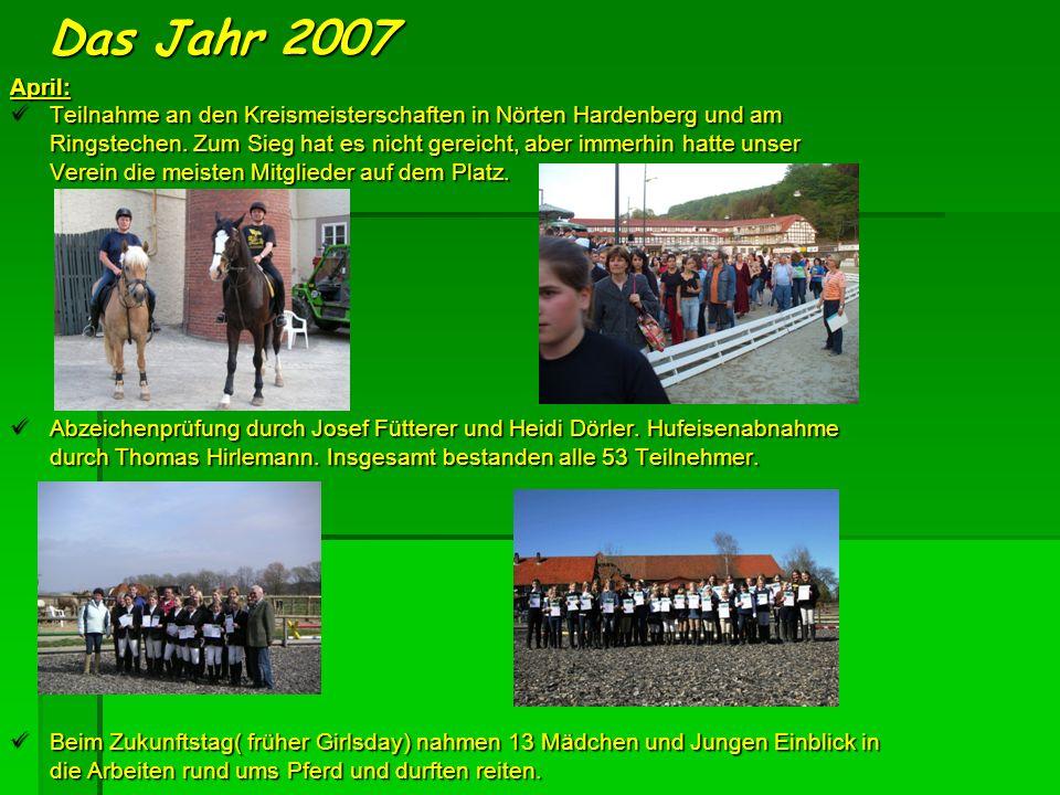 Das Jahr 2007 April: Teilnahme an den Kreismeisterschaften in Nörten Hardenberg und am.