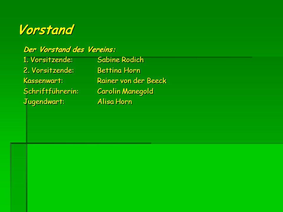 Vorstand Der Vorstand des Vereins: 1. Vorsitzende: Sabine Rodich