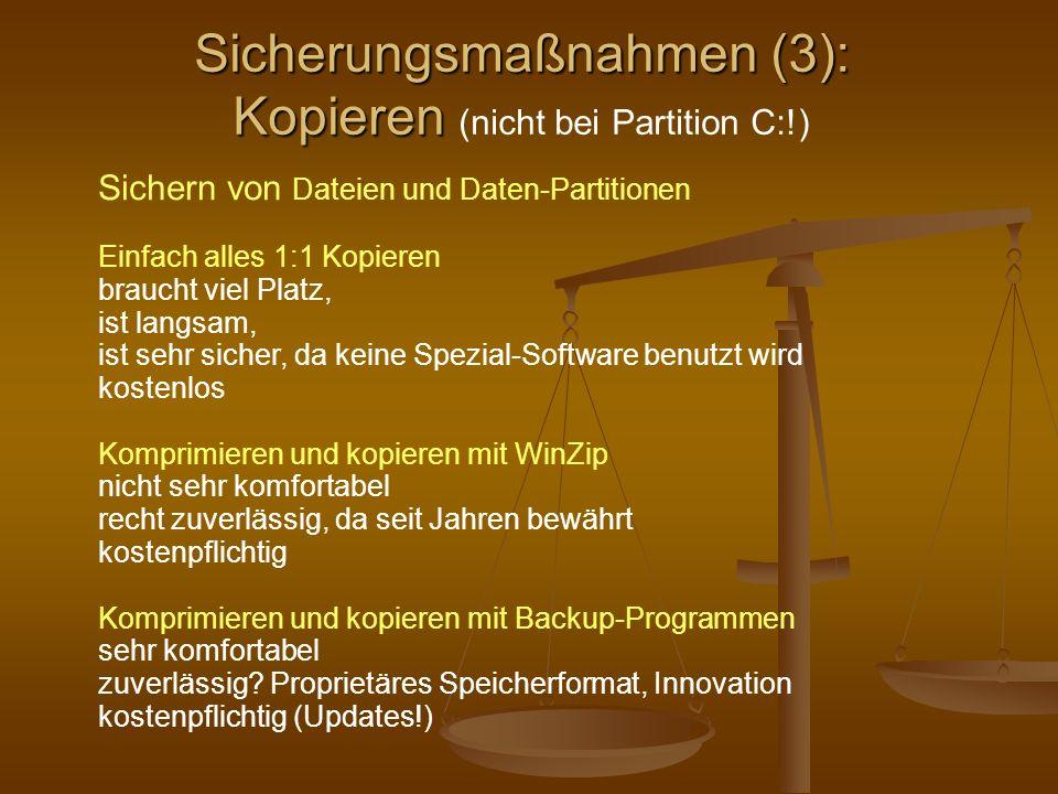 Sicherungsmaßnahmen (3): Kopieren (nicht bei Partition C:!)