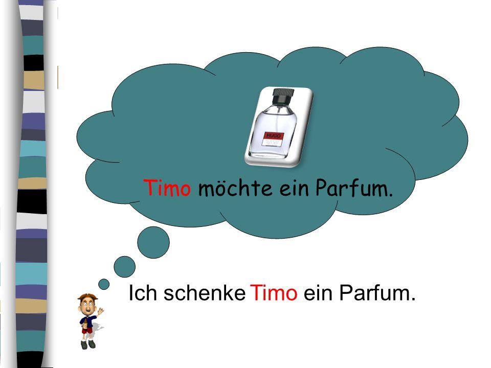 Ich schenke Timo ein Parfum.