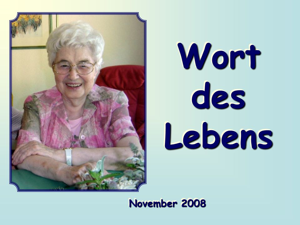 Wort des Lebens November 2008