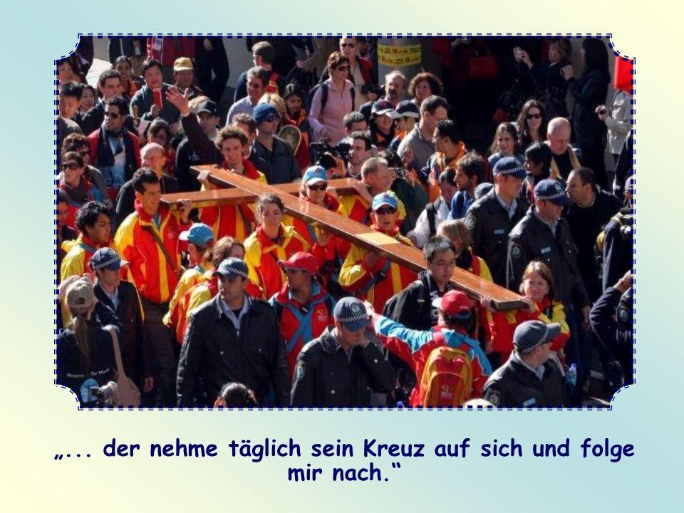 """""""... der nehme täglich sein Kreuz auf sich und folge mir nach."""