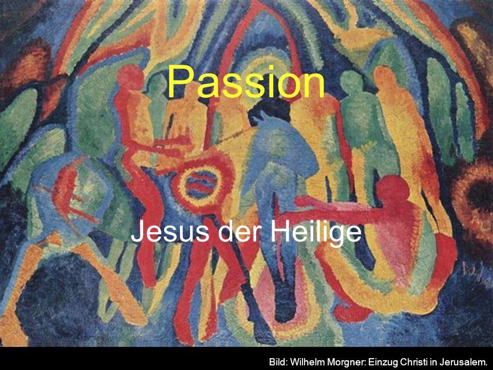 Passion Jesus der Heilige