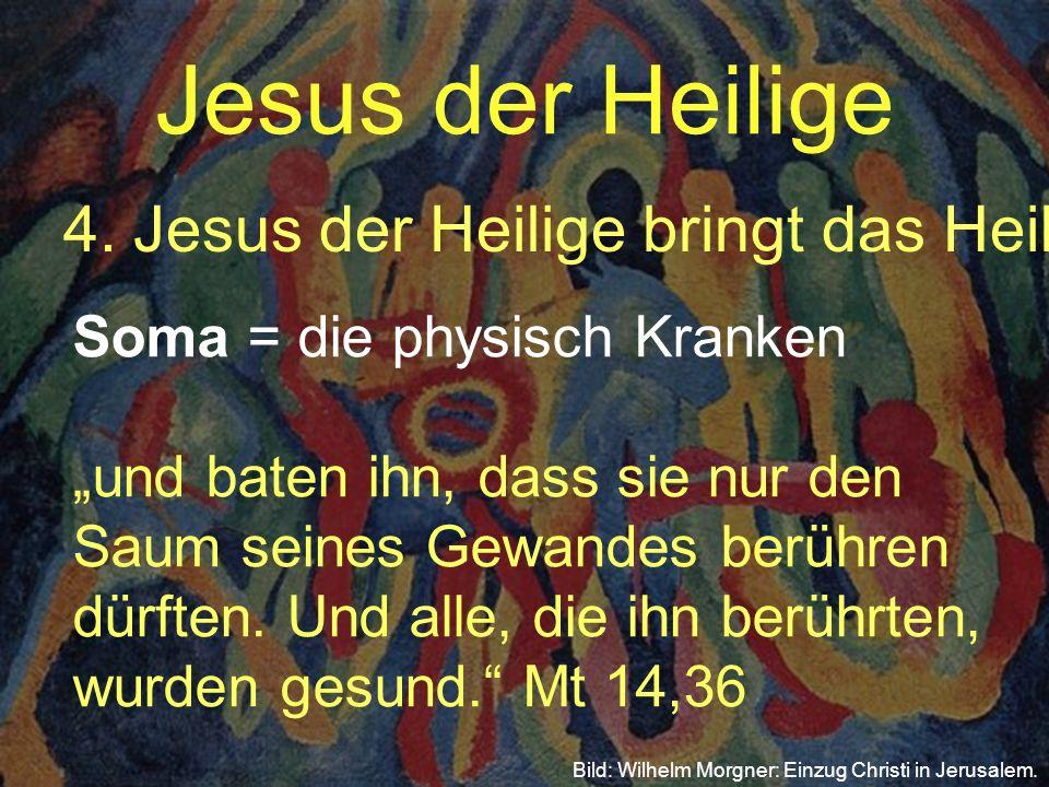 Jesus der Heilige 4. Jesus der Heilige bringt das Heil