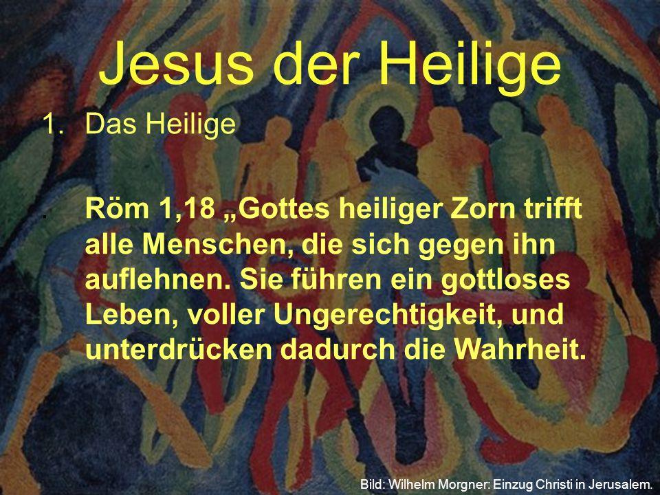 Jesus der Heilige Das Heilige