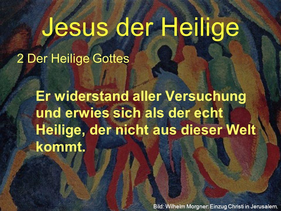 Jesus der Heilige 2 Der Heilige Gottes
