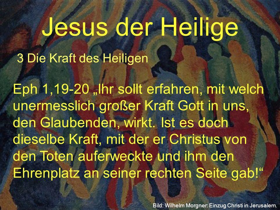 Jesus der Heilige 3 Die Kraft des Heiligen.