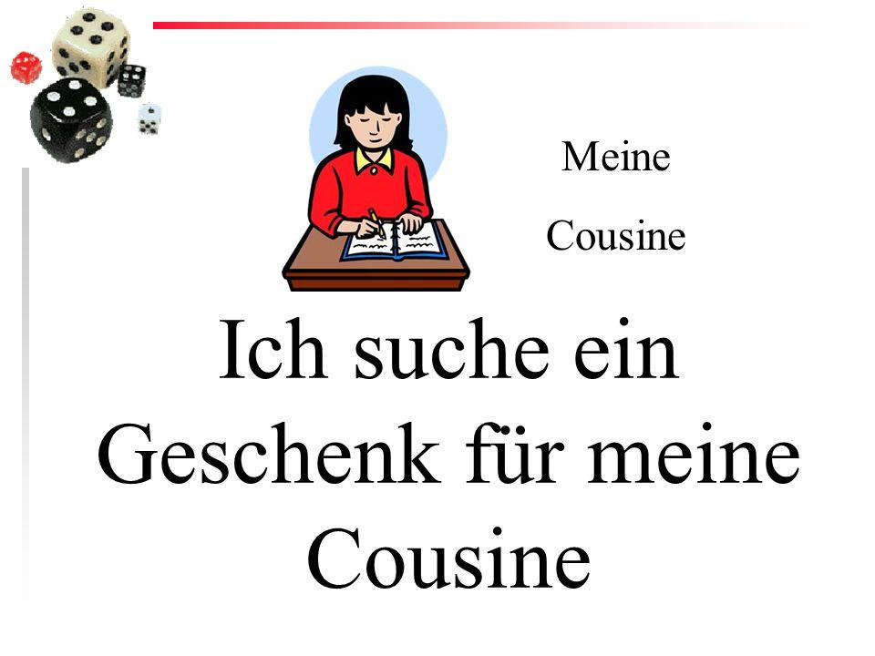 Ich suche ein Geschenk für meine Cousine