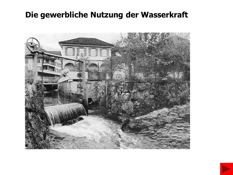 Die gewerbliche Nutzung der Wasserkraft