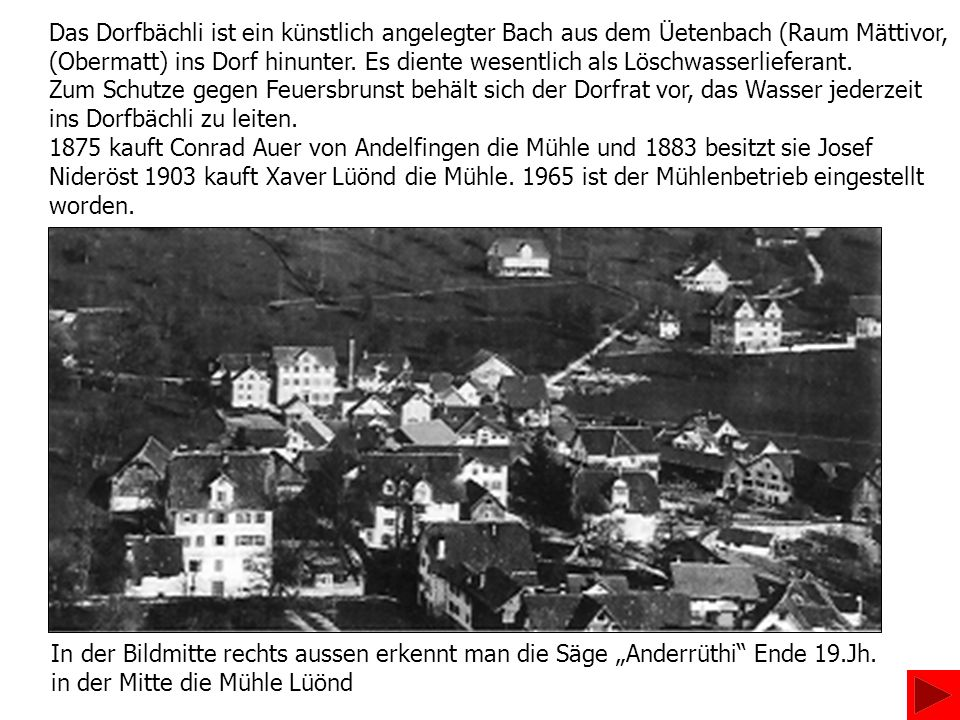 Das Dorfbächli ist ein künstlich angelegter Bach aus dem Üetenbach (Raum Mättivor,